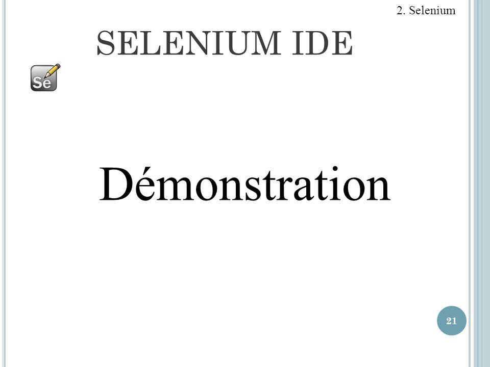 2. Selenium SELENIUM IDE Démonstration