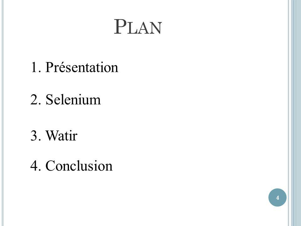 Plan 1. Présentation 2. Selenium 3. Watir 4. Conclusion