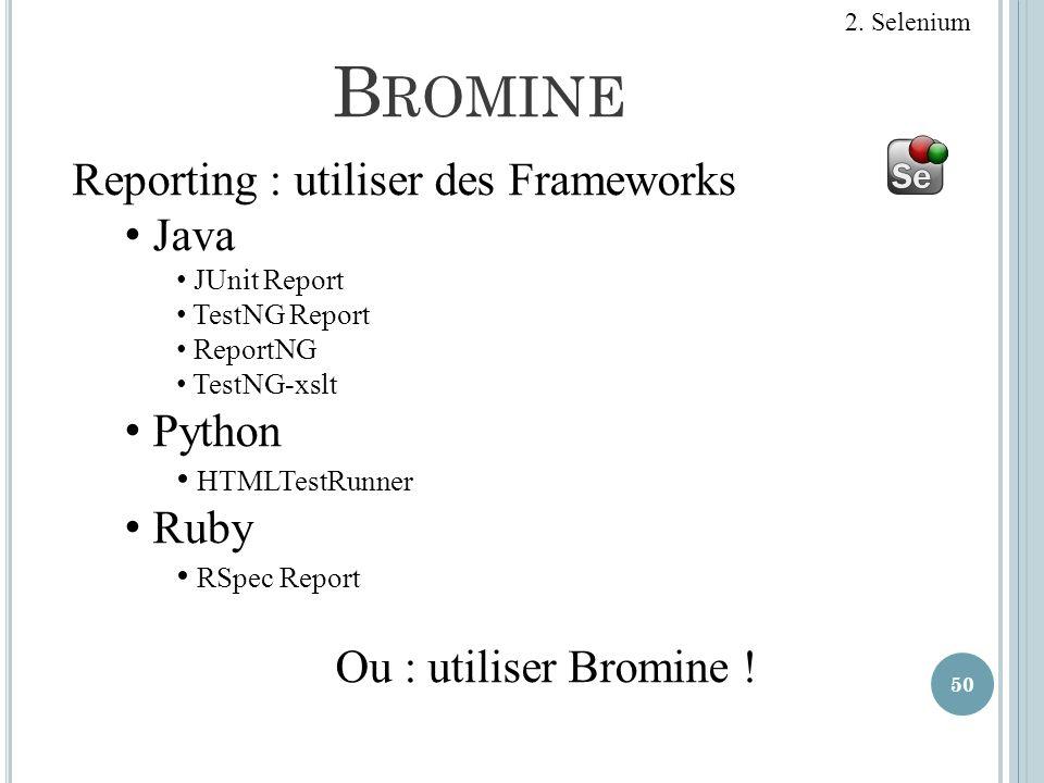 Bromine Reporting : utiliser des Frameworks Java Python Ruby