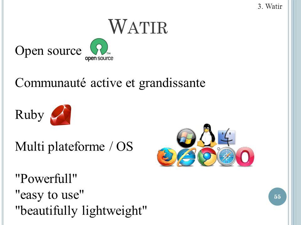 Watir Open source Communauté active et grandissante Ruby