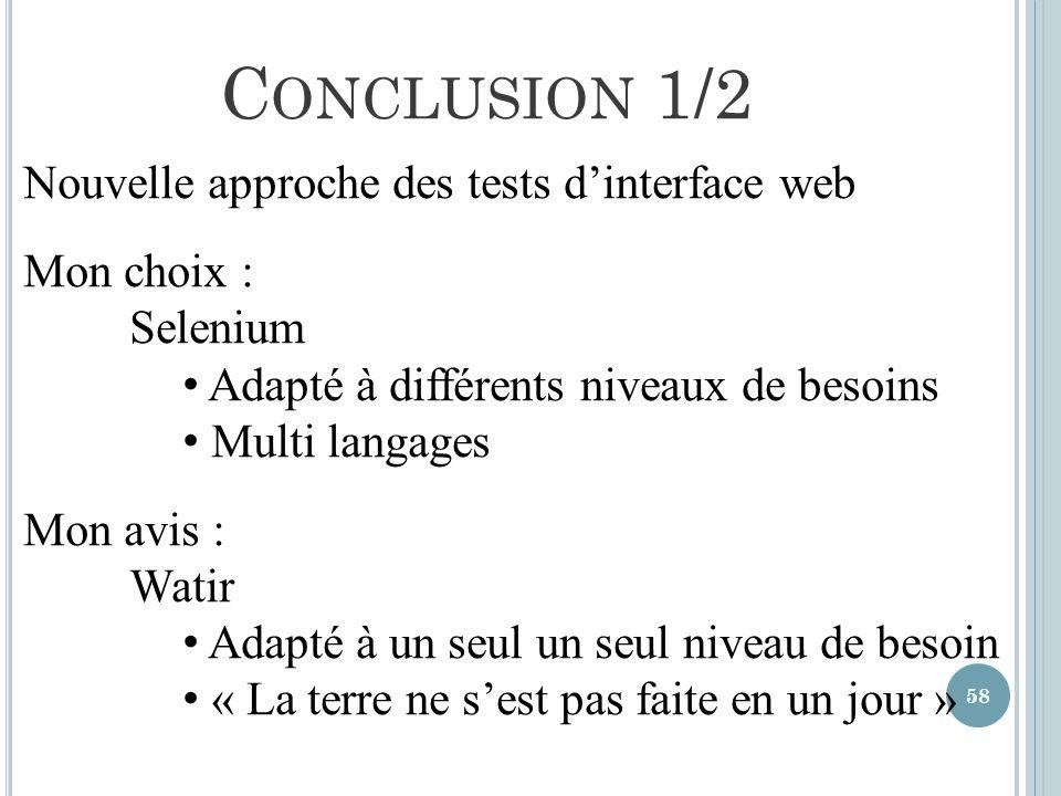 Conclusion 1/2 Nouvelle approche des tests d'interface web Mon choix :