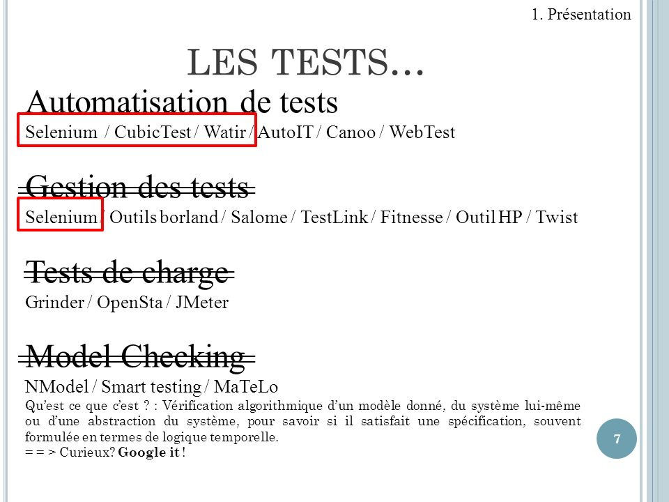les tests... Automatisation de tests Gestion des tests Tests de charge