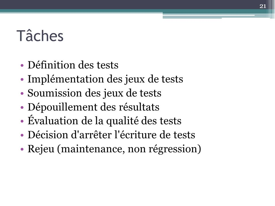 Tâches Définition des tests Implémentation des jeux de tests