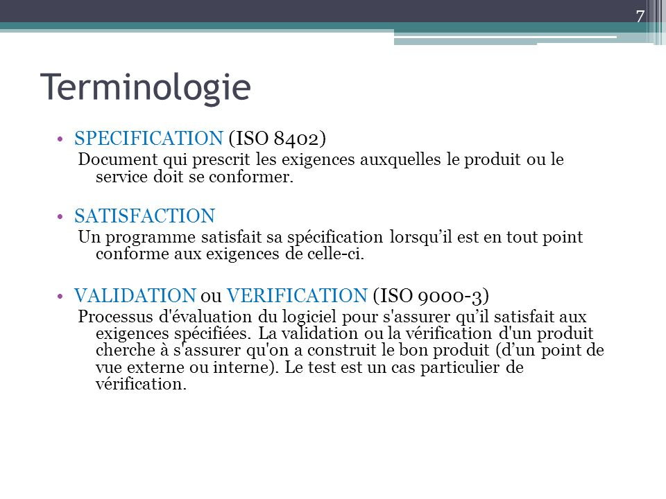 Terminologie SPECIFICATION (ISO 8402) SATISFACTION
