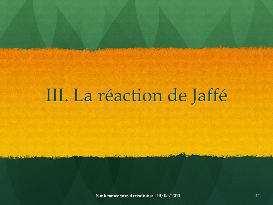 III. La réaction de Jaffé