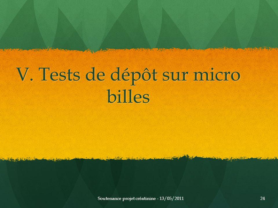 V. Tests de dépôt sur micro billes