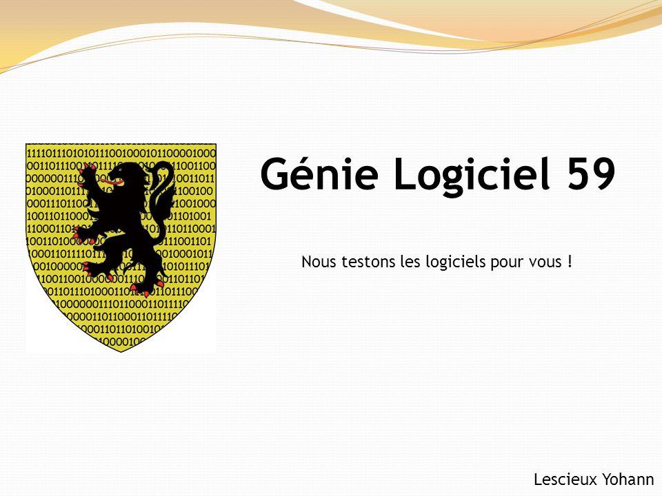 Génie Logiciel 59 Nous testons les logiciels pour vous !