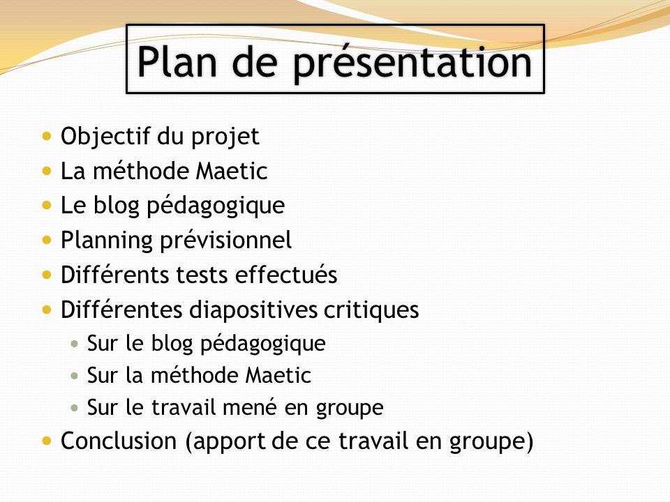 Plan de présentation Objectif du projet La méthode Maetic