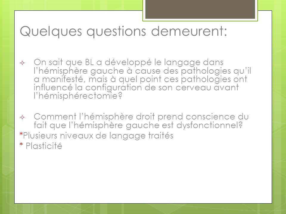 Quelques questions demeurent: