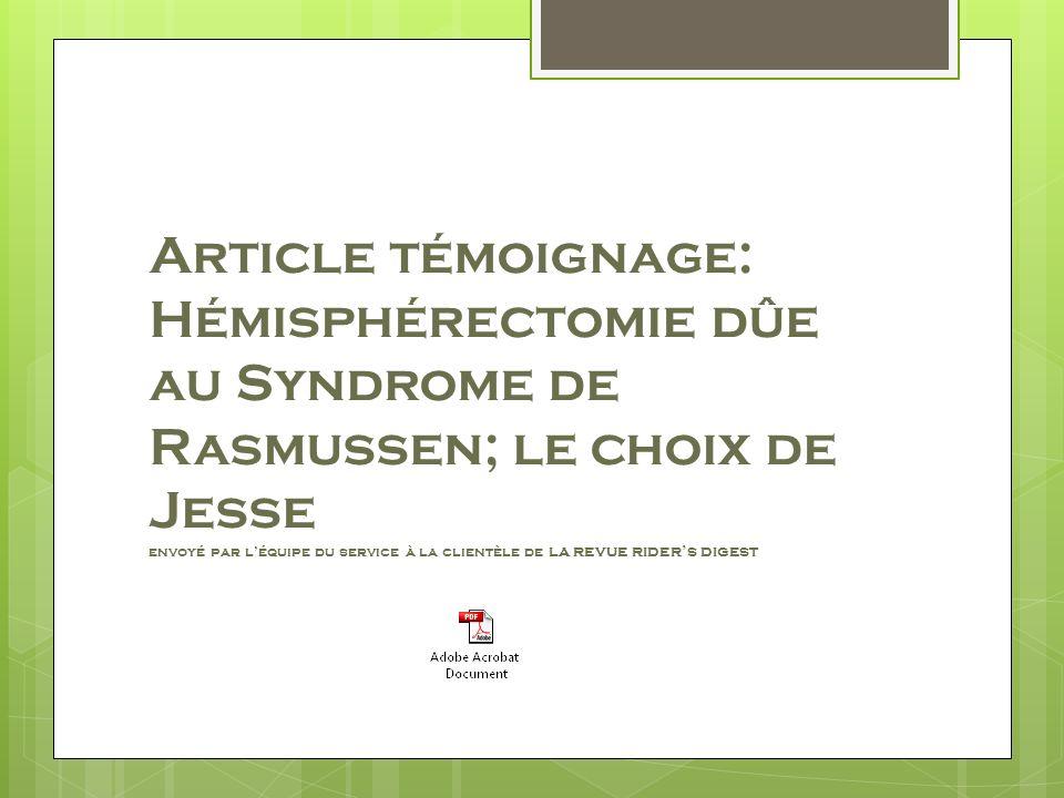 Article témoignage: Hémisphérectomie dûe au Syndrome de Rasmussen; le choix de Jesse envoyé par l'équipe du service à la clientèle de la revue rider's digest