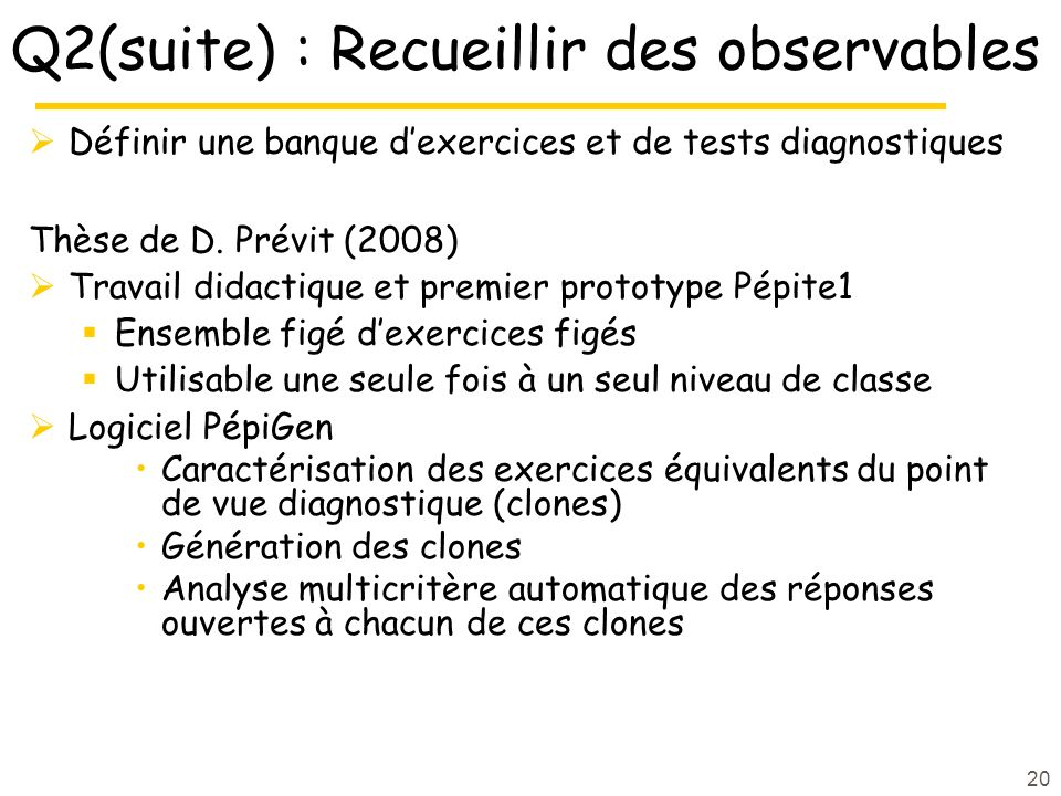 Q2(suite) : Recueillir des observables