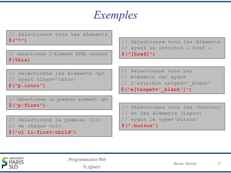 Exemples // Sélectionne tous les éléments $( * )
