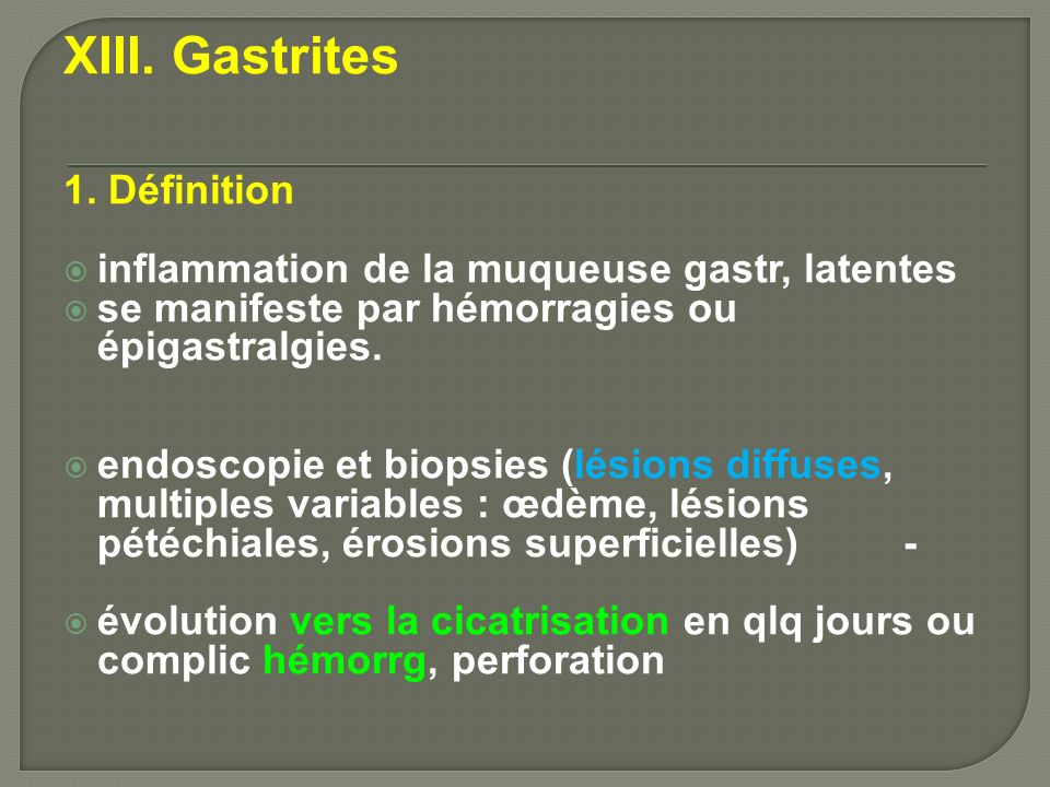 XIII. Gastrites 1. Définition
