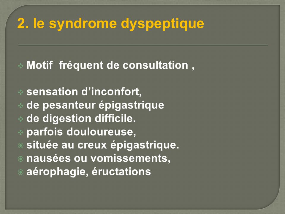 2. le syndrome dyspeptique