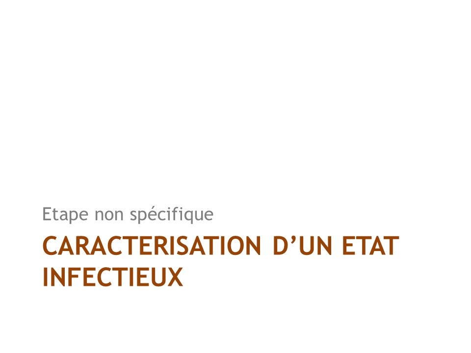 CARACTERISATION D'UN ETAT INFECTIEUX