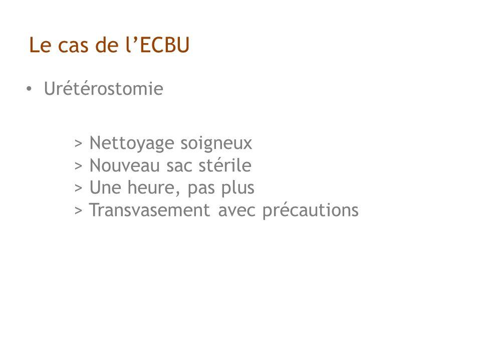 Le cas de l'ECBU Urétérostomie