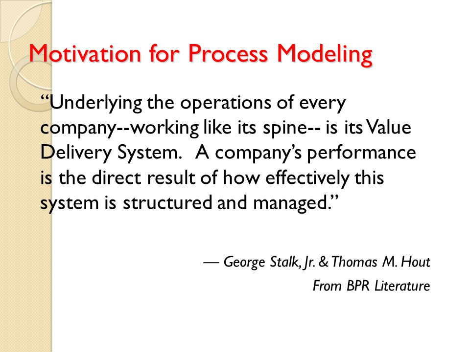 Motivation for Process Modeling