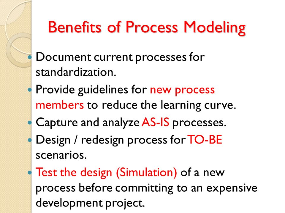 Benefits of Process Modeling