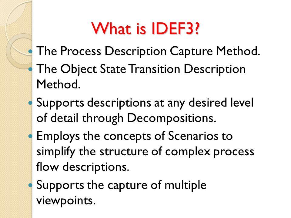 What is IDEF3 The Process Description Capture Method.