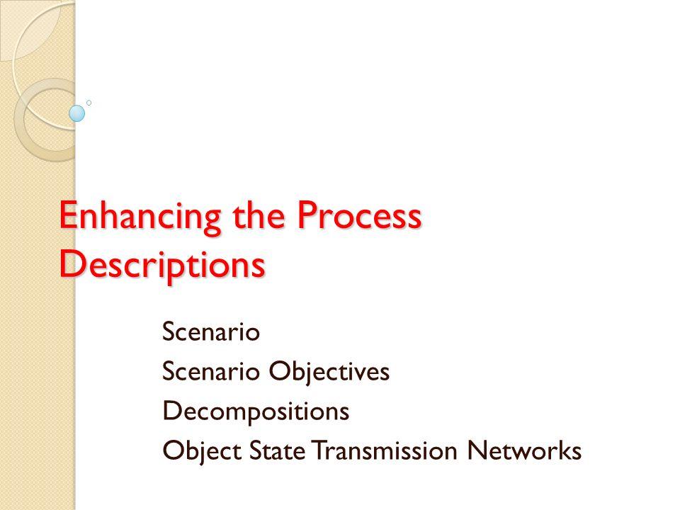 Enhancing the Process Descriptions