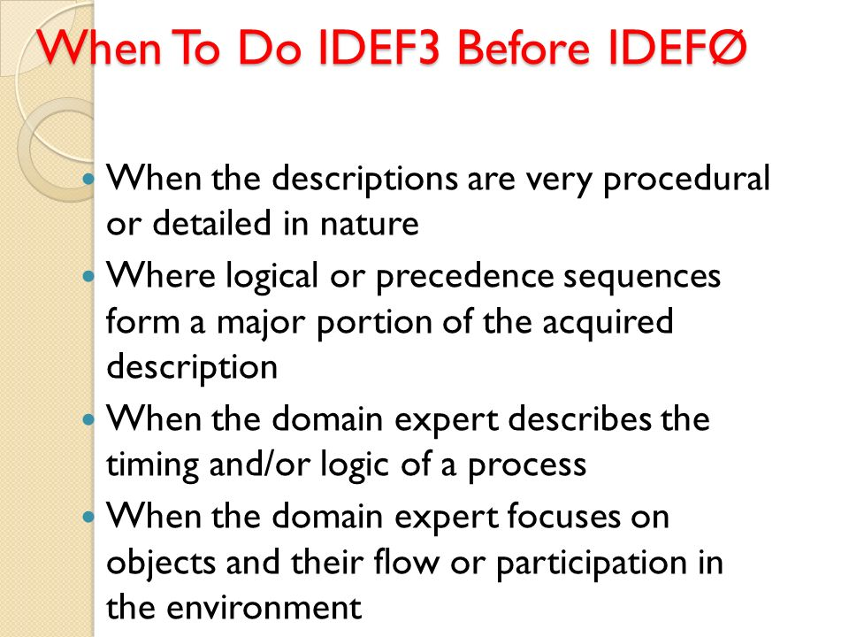 When To Do IDEF3 Before IDEFØ