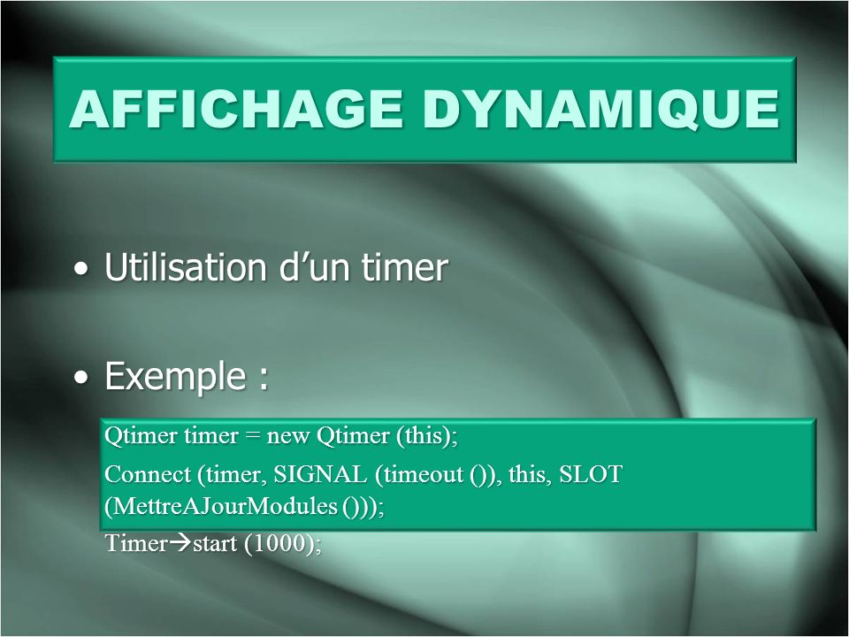 AFFICHAGE DYNAMIQUE Utilisation d'un timer Exemple :