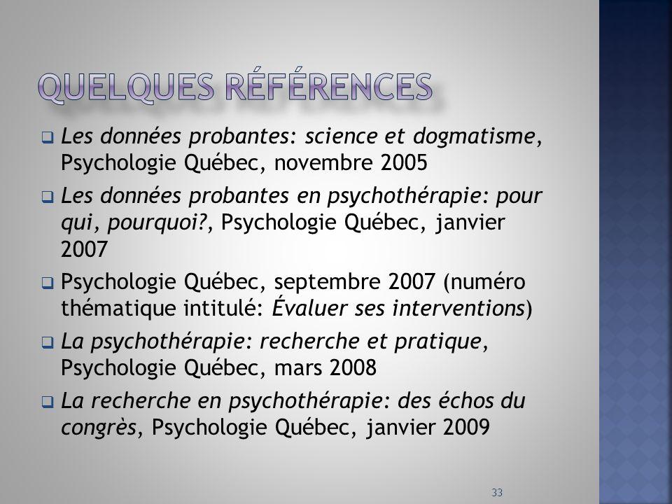 Quelques références Les données probantes: science et dogmatisme, Psychologie Québec, novembre 2005.