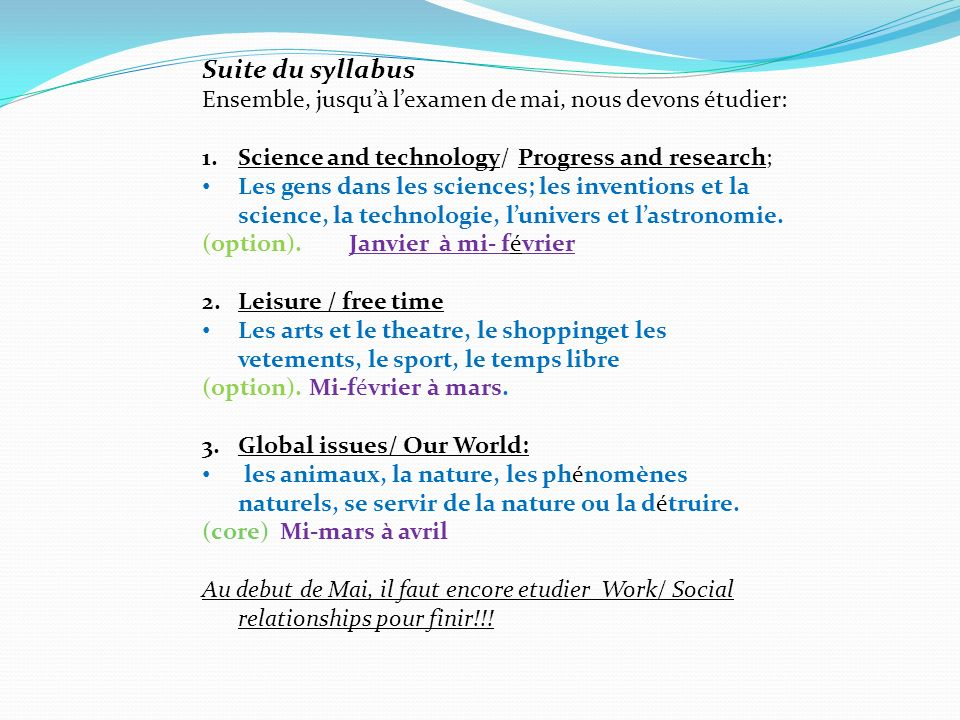 Suite du syllabus Ensemble, jusqu'à l'examen de mai, nous devons étudier: Science and technology/ Progress and research;