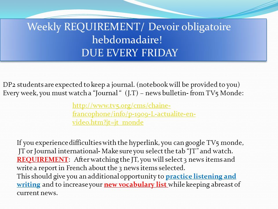 Weekly REQUIREMENT/ Devoir obligatoire hebdomadaire! DUE EVERY FRIDAY