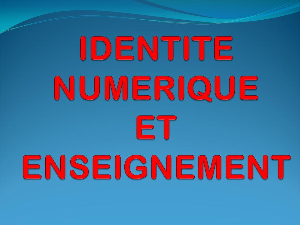 IDENTITE NUMERIQUE ET ENSEIGNEMENT
