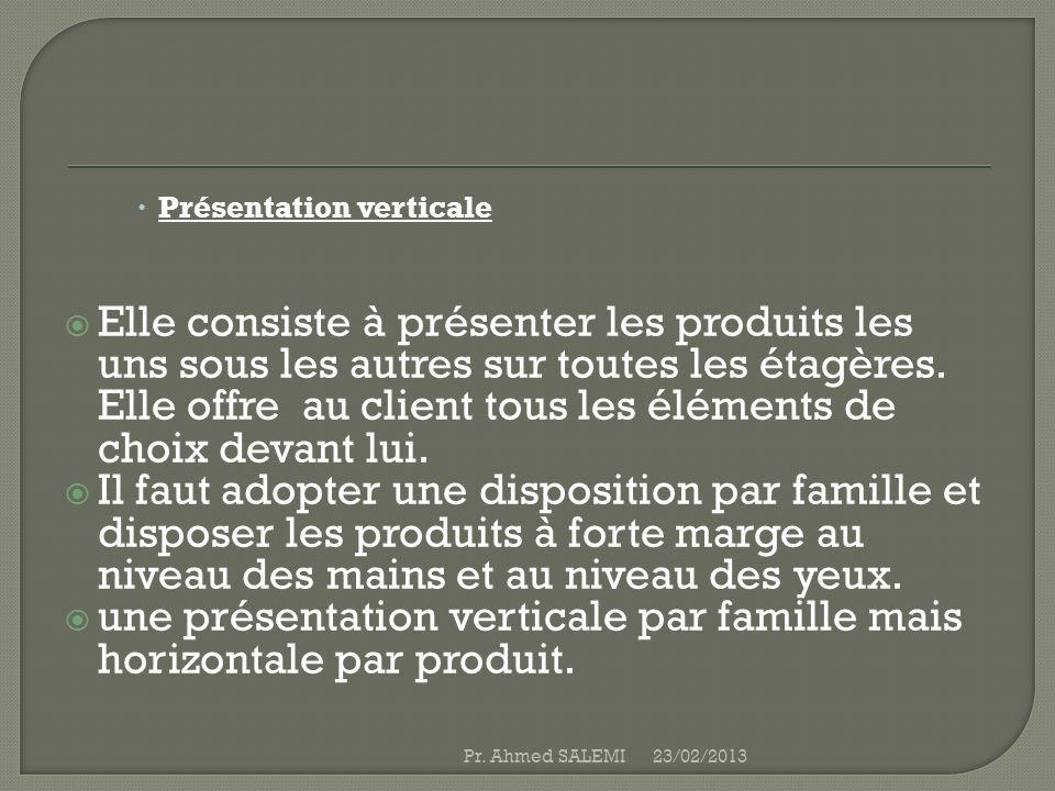 une présentation verticale par famille mais horizontale par produit.