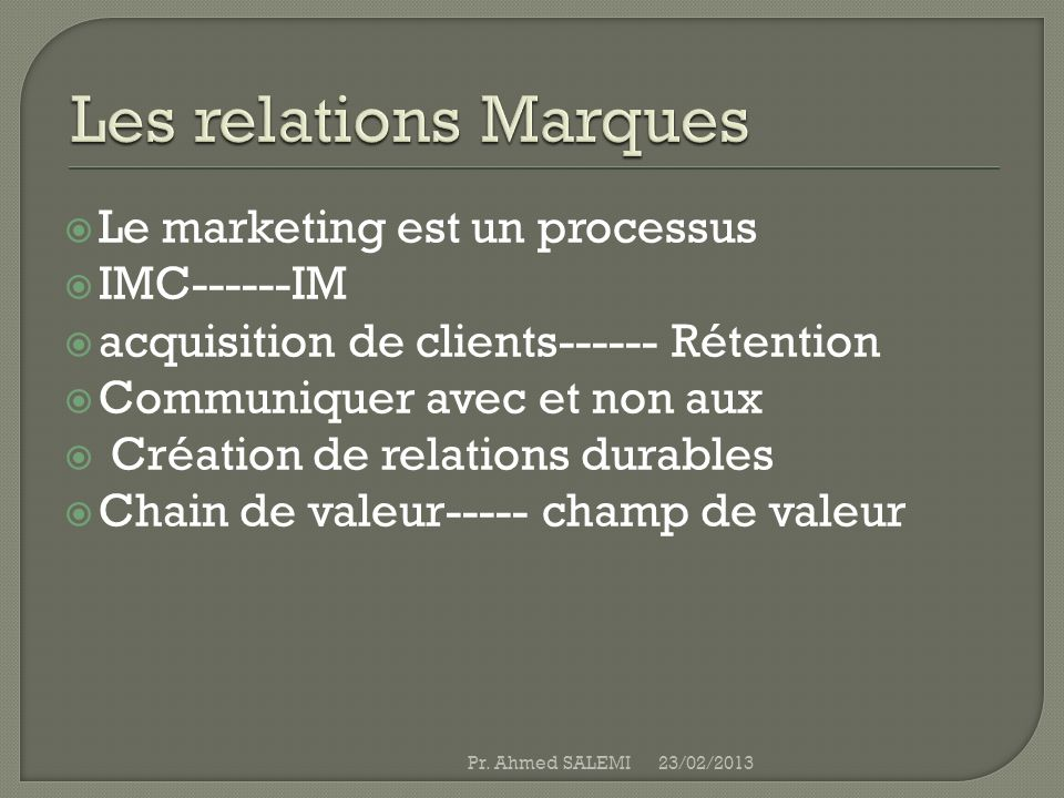Les relations Marques Le marketing est un processus IMC------IM