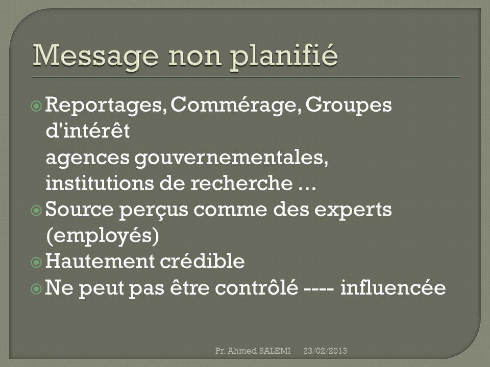 Message non planifié Reportages, Commérage, Groupes d intérêt agences gouvernementales, institutions de recherche ...