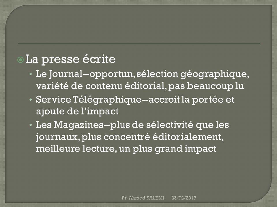 La presse écrite Le Journal--opportun, sélection géographique, variété de contenu éditorial, pas beaucoup lu.