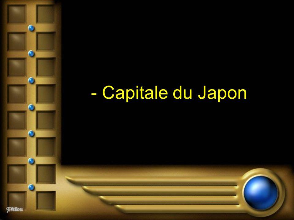 - Capitale du Japon