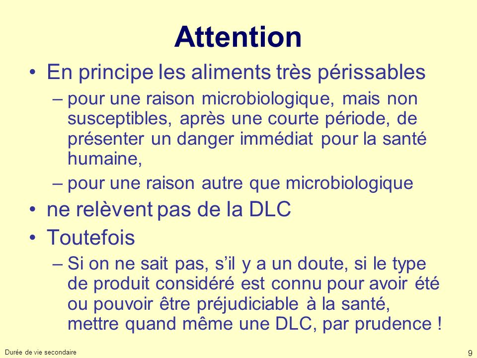 Attention En principe les aliments très périssables
