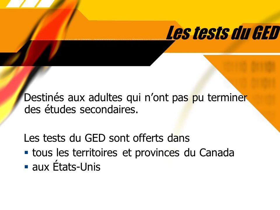 Les tests du GED Destinés aux adultes qui n'ont pas pu terminer des études secondaires. Les tests du GED sont offerts dans.