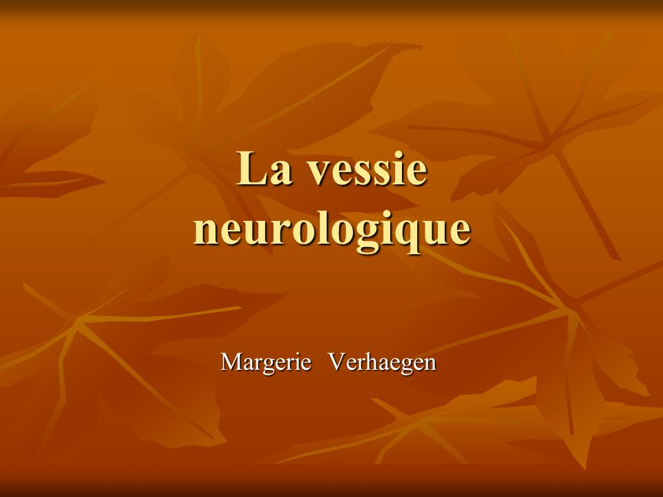La vessie neurologique