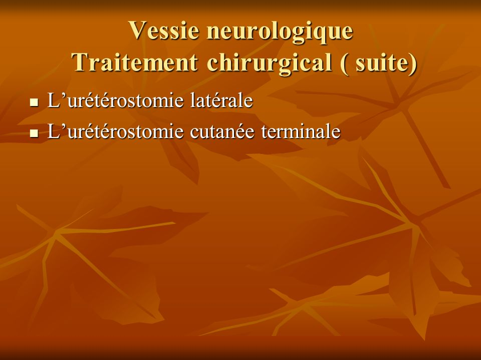 Vessie neurologique Traitement chirurgical ( suite)