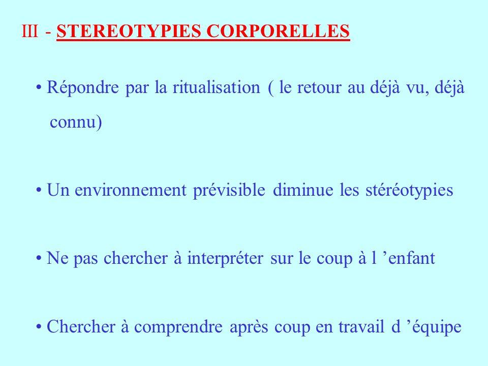 III - STEREOTYPIES CORPORELLES