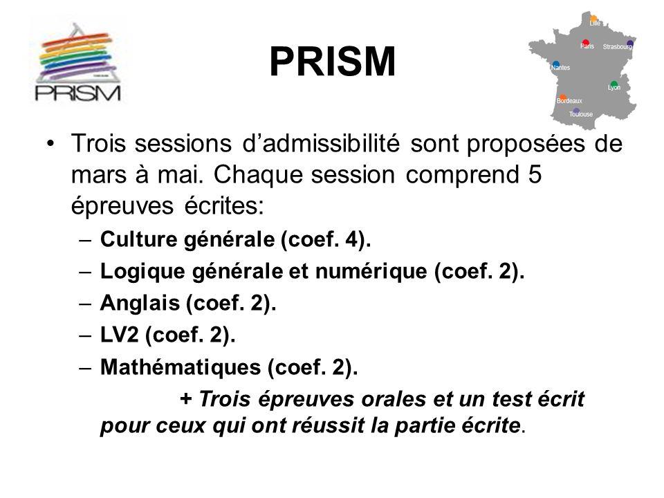 PRISM Trois sessions d'admissibilité sont proposées de mars à mai. Chaque session comprend 5 épreuves écrites:
