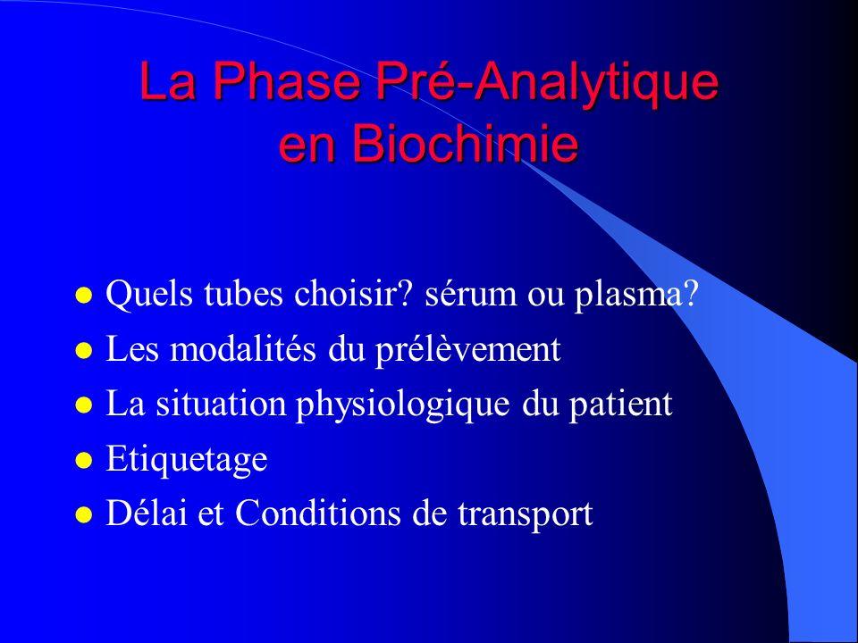 La Phase Pré-Analytique en Biochimie