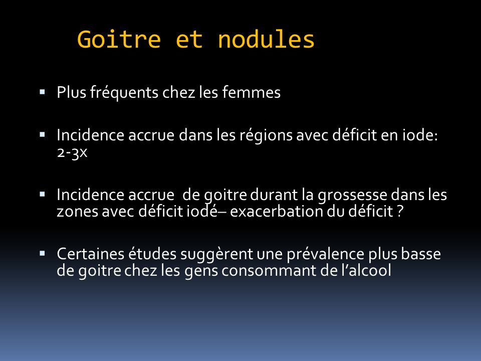 Goitre et nodules Plus fréquents chez les femmes