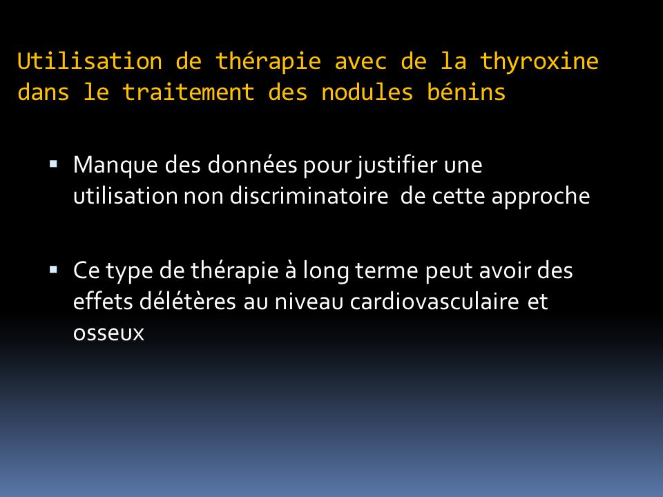Utilisation de thérapie avec de la thyroxine dans le traitement des nodules bénins