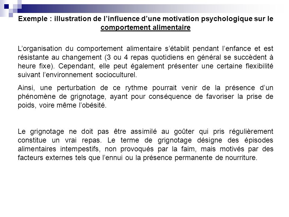 Exemple : illustration de l'influence d'une motivation psychologique sur le comportement alimentaire