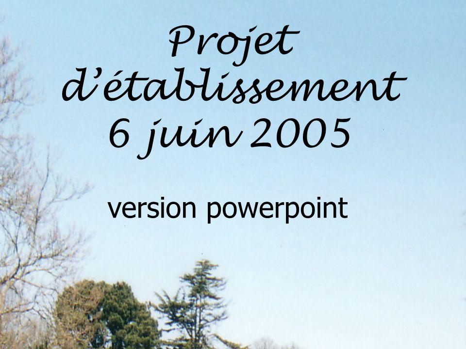 Projet d'établissement 6 juin 2005 version powerpoint