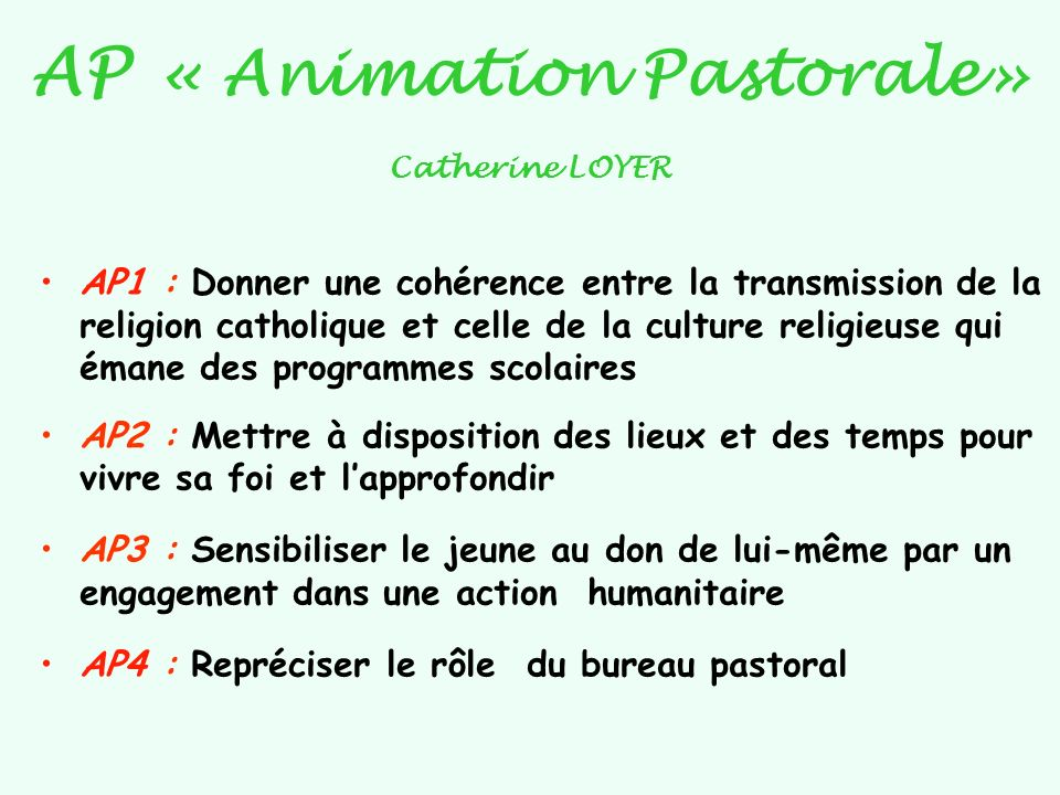 AP « Animation Pastorale» Catherine LOYER