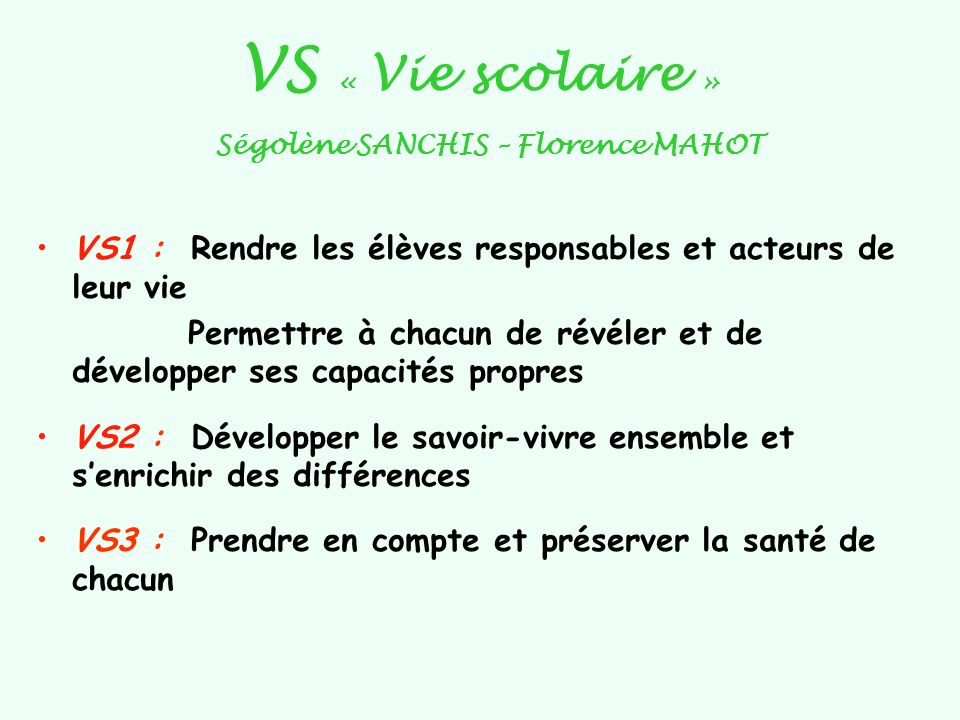 VS « Vie scolaire » Ségolène SANCHIS – Florence MAHOT