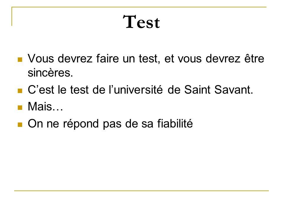 Test Vous devrez faire un test, et vous devrez être sincères.