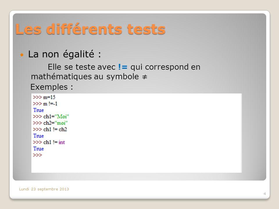 Les différents tests La non égalité :